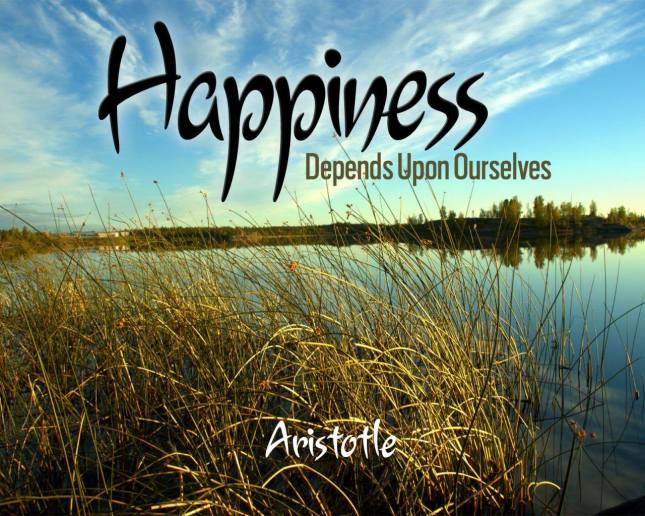 happiness depends on ourselves - Aristotle