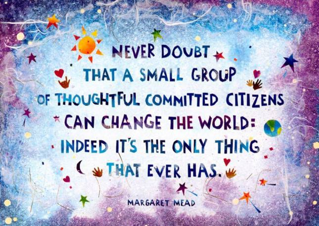 Never doubt Margaret Mead